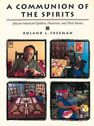 *A Communion of the Spirits: African-American Quilters, Preservers, and Their Stories*. Rutledge Hill Press, Nashville, Tennessee, 1996