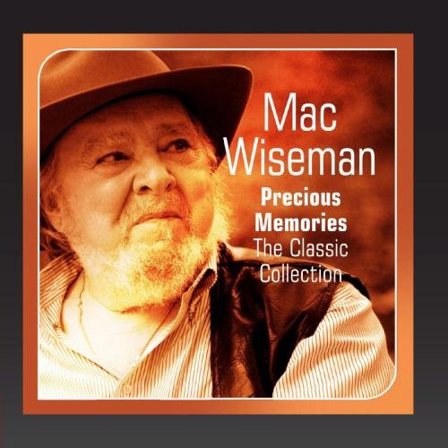 Mac Wiseman, *Precious Memories (The Classic Collection)*, Setco 2010