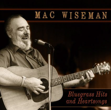 Mac Wiseman, *Bluegrass Hits and Heartsongs*, Rebel Record CD 7523
